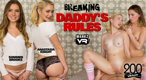 Anastasia Knight & Summer Brooks - Breaking Daddy's Rules (VR, VR Porn, Virtual Reality, Oculus Rift, Vive)