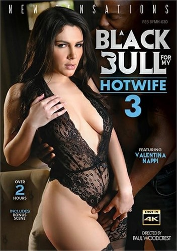 Valentina Nappi, Kendra Spade, Lisey Sweet, Nelly Kent - Bdwc A Black Bull For My Hotwife 3 (2019/NewSensations.com/SD)