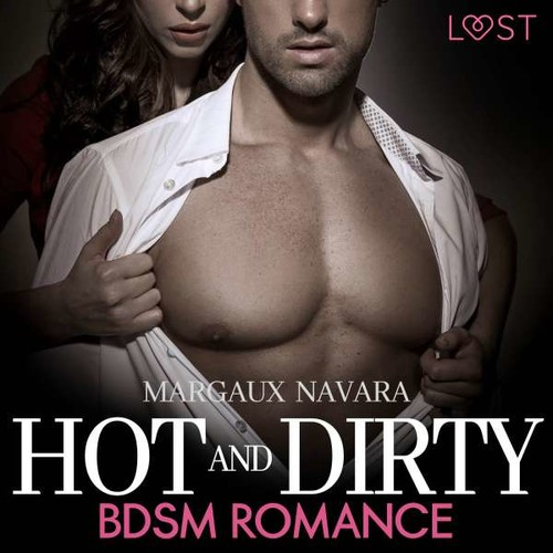 Margaux Navara - Hot and Dirty - BDSM Romance (ungekürzt) Cover