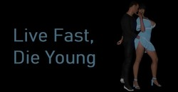 Live Fast, Die Young v0.1 by Old Child